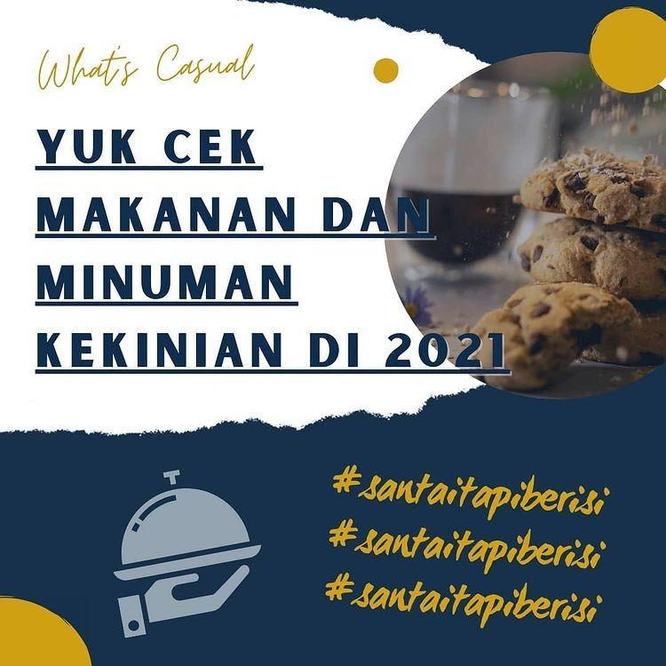 Photo by Casualogue on July 06, 2021. May be an image of dessert and text that says 'Whats Casual YUK cEK MAKANAN DAN MINUMAN KEKINIAN DI 2021 #santaitapiberisi #santaitapiberisi #santaitapiberisi'.